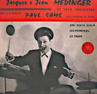 JACQUES & JEAN MEDINGER & PAUL SAMS zim boum boum/les pompiers/le train SIGNÉ EP