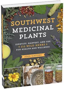 NEW Southwest Medicinal Health Plants Identify Harvest Use 112 Wild Herbs Book