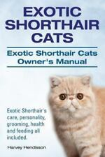 Exotic Shorthair Cats. Exotic Shorthair Cats Owner's Manual. Exotic Shorthair.