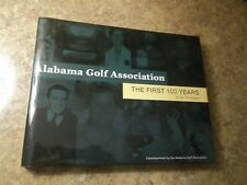 Alabama Golf Association : The First 100 Years by Ian Thompson (2015, Hardcover)