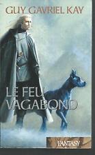 La Tapisserie de Fionavar 2 .Le Feu vagabond.Guy Gavriel KAY.Fantasy SF42