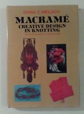 Macrame Creative Design in Knotting by Dona Z Meilach Variety of Items to Make