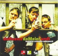 DA MEIER UND I DA HUAWA - FENSTERLN,SCHNUPFA,VOLKSMUSIK  CD NEU