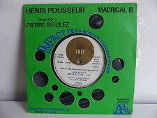 HENRI POUSSEUR Madrigal III Impact de la musique contemporaine PIERRE BOULEZ