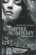 Vampire Academy: Seelenruf  Richelle Mead Glanzcover gebunden