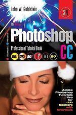 Photoshop Pro: The Adobe Photoshop CC Professional Tutorial Book 97...