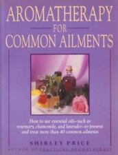 Aromatherapy for Common Ailments : How to Use Essential Oils--Such as Rosemary,