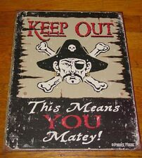 KEEP OUT - THIS MEANS YOU MATEY Rustic Pirate Skull & Cross Bones Parchment Sign