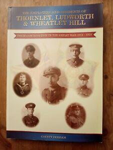 THORNLEY LUDWORTH WHEATLEY HILL. DURHAM. WORLD WAR ONE CONTRIBUTION. GOOD.