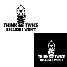 1PCS Auto Off Road SUV THINK TWICE BECAUSE I WON'T Emblems Funny Sticker Badge