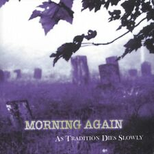 """MORNING AGAIN - AS TRADITION DIES SLOWLY CLEAR VINYL 12"""" LP EX - CULTURE"""