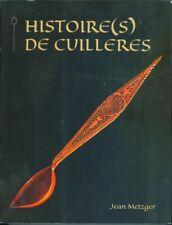 Histoire(s) de cuilleres par Jean Metzger Pierre benite 2013