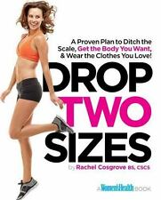 Drop Two Sizes : A Proven Plan to Ditch the Scale, Get the Body You Want and