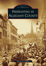 Firefighting in Allegany County [Images of America] [MD] [Arcadia Publishing]