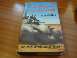 THE FOXES OF THE DESERT BY PAUL CARELL STORY OF THE AFRIKA KORPS 1960 HARDBACK