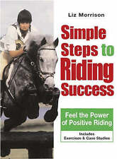 Simple Steps to Riding Success: Feel the Power of Positive Riding HORSE NEW BOOK
