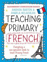 Bloomsbury Curriculum Basics: Teaching Primary French 9781472920683 | Brand New