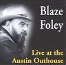 Blaze Foley-Live at the Austin Outhouse CD NEUF