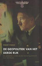 DE GEOPOLITIEK VAN HET DERDE RIJK - Perry Pierik