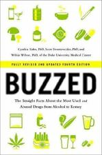 Buzzed : The Straight Facts about the Most Used and Abused Drugs from Alcohol...