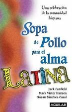 Sopa de pollo para el alma latina/ Chicken Soup for the Latino Soul-ExLibrary