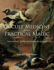 Occult Medicine and Practical Magic: The Ancient Medical Wisdom of Gnosis (Timel