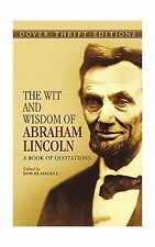 The Wit and Wisdom of Abraham Lincoln: A Book of Quotations (Do... Free Shipping
