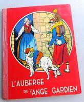 L'AUBERGE DE L'ANGE GARDIEN.. Editions Gordinne 1937. Cartonné. LE RALLIC