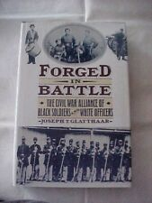 FORGED IN BATTLE, CIVIL WAR ALLIANCE OF BLACK SOLDIERS AND WHITE OFFICERS; HIST