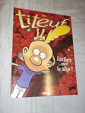 """""""TITEUF - LACHEZ-MOI LE SLIP..."""" ZEP (2000) EDITION ORIGINALE"""