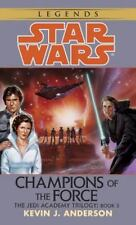 Champions of the Force (Star Wars: The Jedi Academy Trilogy, Vol. 3) Kevin J. A