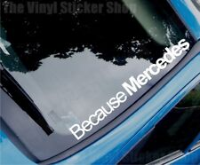 BECAUSE MERCEDES Funny Novelty Car/Window Vinyl Sticker/Decal - Large Size