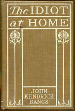 The Idiot at Home by John Kendrick Bangs-First Edition-1900
