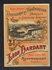 "MONTMORILLON (86) ETIQUETTE Chromo / DISTILLERIE ""Léon DARDANT"""