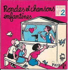 """45 TOURS / 7"""" SINGLE--RONDES ET CHANSONS ENFANTINES ALBUM N° 2"""