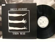 BRUCE GILBERT ( WIRE ) - THIS WAY LP EX/NM 1st UK PRESSING MUTE STUMM 18
