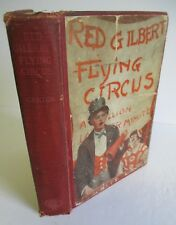 RED GILBERT'S FLYING CIRCUS by Russell Gorden Carter, 1924 1st Ed, Illustrated