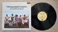 "THE SLIM DUSTY FAMILY - ""LIVE"" ACROSS AUSTRALIA - OZ AXIS LABEL LP - 1986"