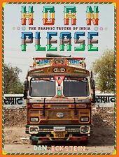Horn Please: The Decorated Trucks of India, Eckstein, Dan