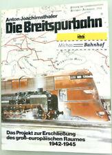 La Breitspurbahn Anton Joachimsthaler Édition F.A.Herbig Livre Å