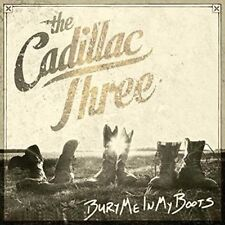 Bury Me in My BOOTS The Cadillac Three 0843930025176