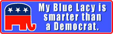 MY BLUE LACY IS SMARTER THAN A DEMOCRAT DOG STICKER