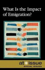 What Is the Impact of Emigration? (At Issue Series)