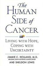NEW The Human Side of Cancer: Living with Hope, Coping with Uncertainty
