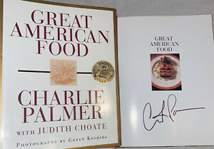 SIGNED Charlie Palmer Great American Food Cook Book 1st First Edition HC DJ Chef