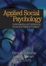 Applied Social Psychology: Understanding and Addressing Social and Practical Pro