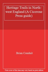 Heritage Trails in North-west England (A Cicerone Press guide)-Brian Conduit
