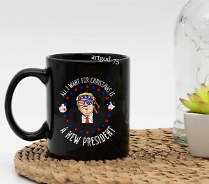 All I Want For Christmas Is A New President Coffee Mug