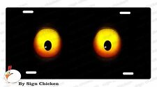 """SPOOKY EYES - License plate, car tag, novelty plate, 6"""" x 12""""  AUTO OR TRUCK"""