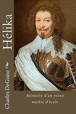 Hélika : Mémoire d'un Vieux Maître D'école by Charles DeGuise (2016, Paperback)